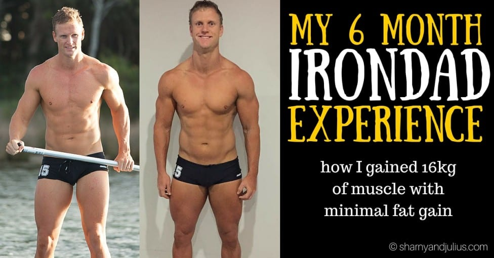 my 6 month irondad experience